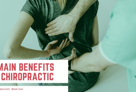 4 Main Benefits of Chiropractic You Should Learn Today