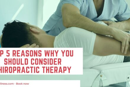 Top 5 Reasons Why You Should Consider Chiropractic Therapy